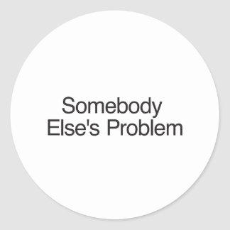 Somebody Else s Problem Stickers