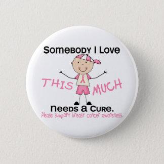 Somebody I Love - Breast Cancer (Boy) 6 Cm Round Badge