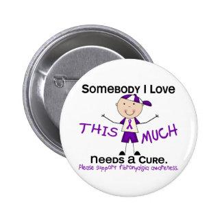 Somebody I Love - Fibromyalgia Boy Pinback Button