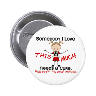 Somebody I Love - Lung Cancer Girl Pins