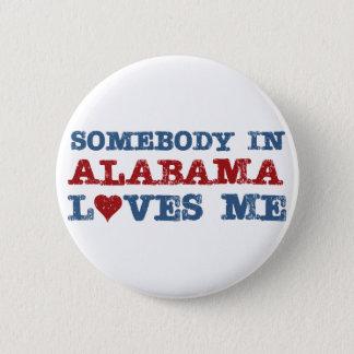 Somebody In Alabama Loves Me 6 Cm Round Badge