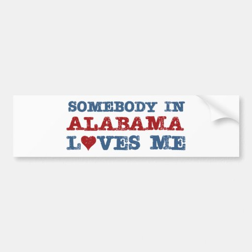 Somebody In Alabama Loves Me Bumper Stickers