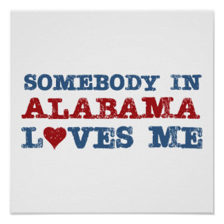 Somebody In Alabama Loves Me Poster