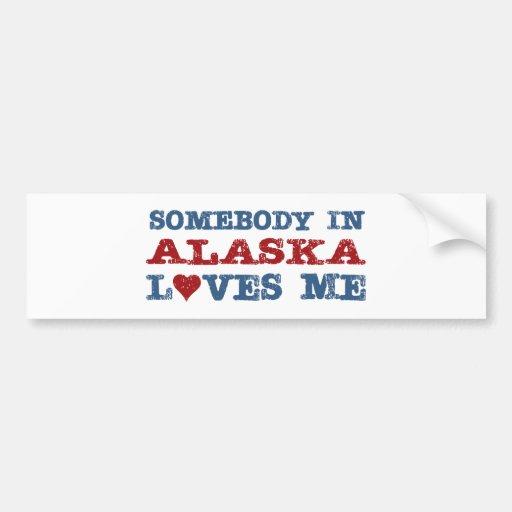 Somebody In Alaska Loves Me Bumper Sticker