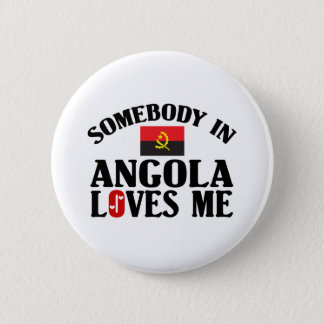 Somebody In Angola 6 Cm Round Badge