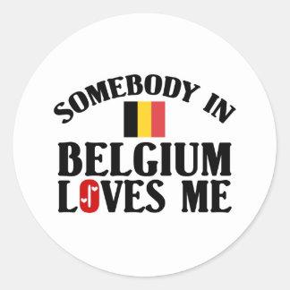 Somebody In Belgium Loves Me Classic Round Sticker