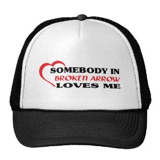 Somebody in Broken Arrow loves me t shirt Trucker Hats