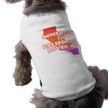 Somebody In California Loves Me Sleeveless Dog Shirt