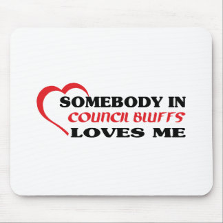 Somebody in Council Bluffs loves me t shirt Mousepads