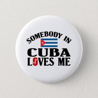 Somebody In Cuba 6 Cm Round Badge
