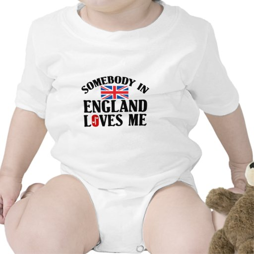 Somebody In England Loves Me Tshirt