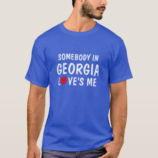 Somebody In Georgia Loves Me Shirt