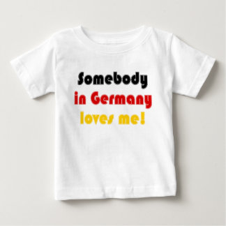 Somebody in Germany Loves Me! - Infant T-Shirt