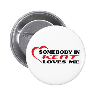 Somebody in Kent loves me t shirt Buttons
