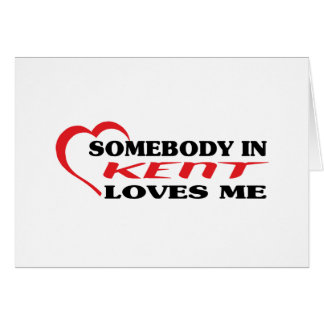 Somebody in Kent loves me t shirt Greeting Card