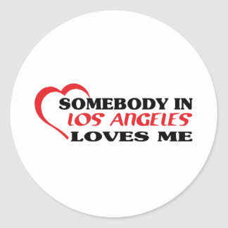 Somebody in Los Angeles loves me t shirt Sticker