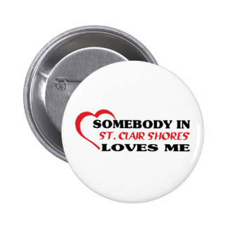 Somebody in loves me t shirt pinback button