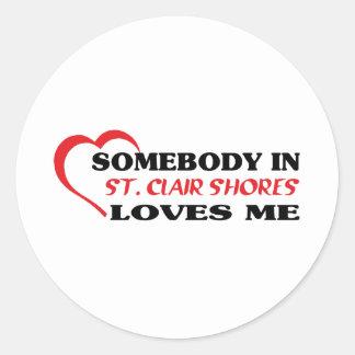 Somebody in   loves me t shirt round sticker