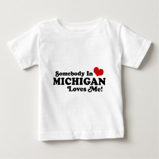 Somebody In Michigan Loves Me Baby T-Shirt