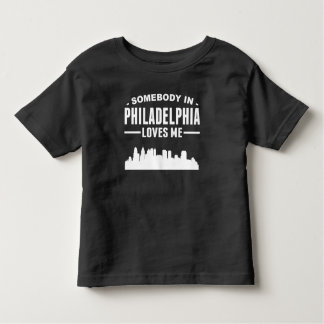 Somebody In Philadelphia Loves Me Toddler T-Shirt