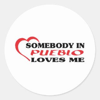 Somebody in Pueblo loves me t shirt Round Stickers