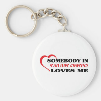 Somebody in San Luis Obispo loves me t shirt Basic Round Button Key Ring