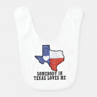 Somebody In Texas Loves Me Bib