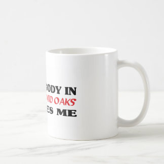 Somebody in Thousand Oaks loves me t shirt Coffee Mugs