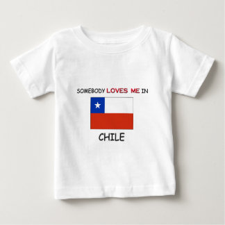 Somebody Loves Me In CHILE Baby T-Shirt