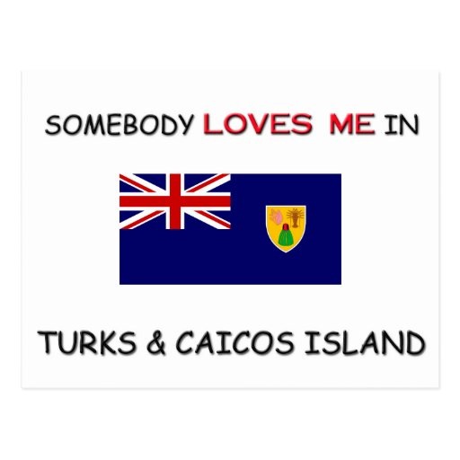 Somebody Loves Me In TURKS & CAICOS ISLAND Postcard