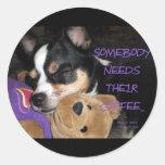 Somebody Needs Coffee Chihuahua Dog Round Sticker