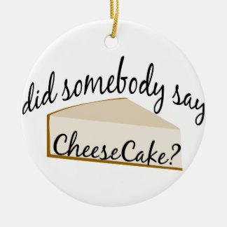 Somebody Say Cheesecake? Christmas Ornament