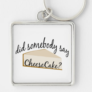 Somebody Say Cheesecake? Key Ring