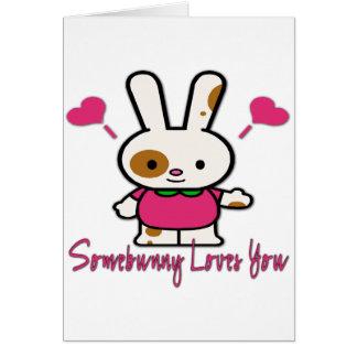 Somebunny Loves You/Me Greeting Card