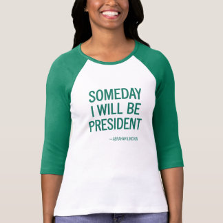 Someday I Will Be President Headline T Shirts
