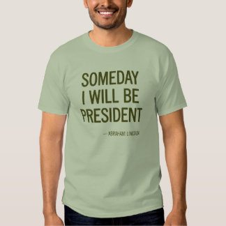 Someday I Will Be President Headline Tees