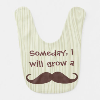 Someday, I will grow a Mustache Bibs