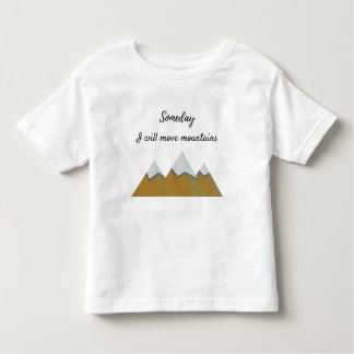 Someday I Will Move Mountains - Children's T-Shirt