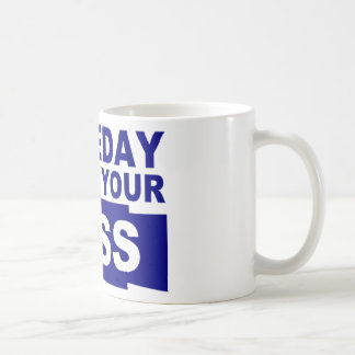 Someday I'll be your boss Mugs