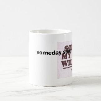 someday my prince will come, someday soon basic white mug