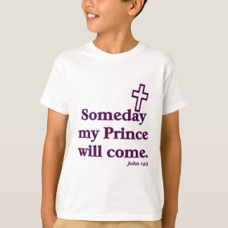 Someday my prince will come T-Shirt