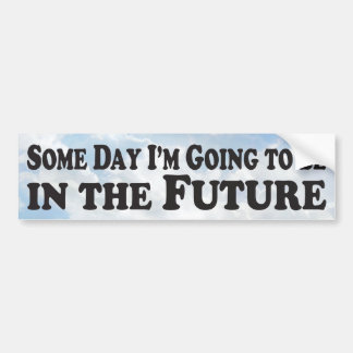Someday the Future - Bumper Sticker