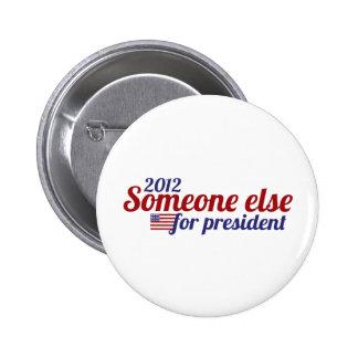 Someone Else for President 2012 6 Cm Round Badge