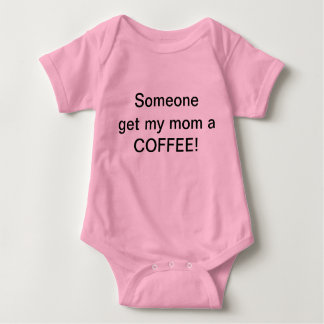 Someone get my mom a COFFEE! Pink Baby Bodysuit