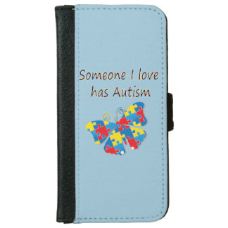 Someone I love has autism (multi) iPhone 6 Wallet Case