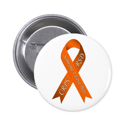 Someone I Love Has CRPS RSD Pinback Button