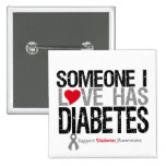 Someone I Love Has Diabetes 15 Cm Square Badge