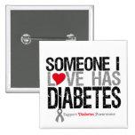 Someone I Love Has Diabetes Pins