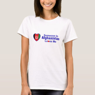 Someone In Afghanistan Loves Me T-Shirt