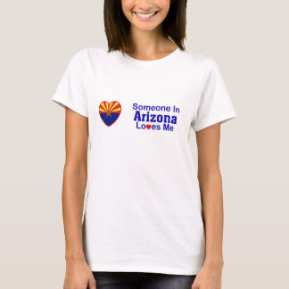 Someone In Arizona Loves Me T-Shirt